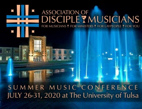 July 26-31, 2020: Association of Disciple Musicians Conference at University of Tulsa